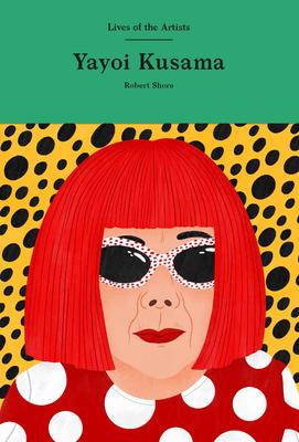 Yayoi Kusama (Lives of the Artists) Cover Image