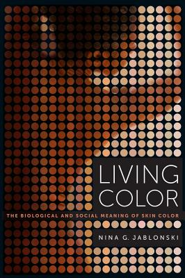 Living Color: The Biological and Social Meaning of Skin Color Cover Image