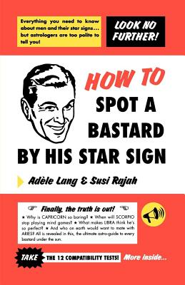 How to Spot a Bastard by His Star Sign: The Ultimate Horrorscope Cover Image