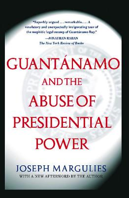 Guantanamo and the Abuse of Presidential Power Cover