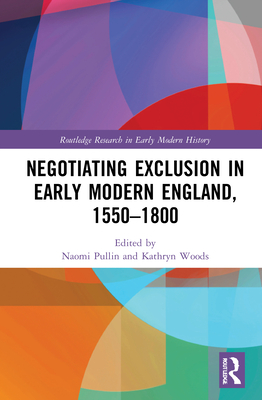 Negotiating Exclusion in Early Modern England, 1550-1800 Cover Image