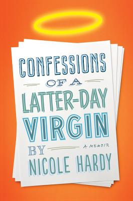 Confessions of a Latter-Day Virgin Cover