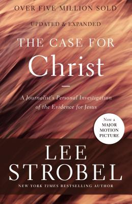 The Case for Christ: A Journalist's Personal Investigation of the Evidence for Jesus (Case for ...) Cover Image