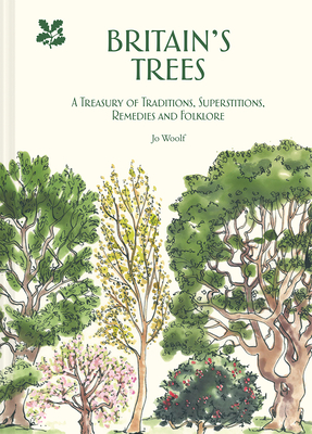 Britain's Trees: A Treasury of Traditions, Superstitions, Remedies and Folklore Cover Image