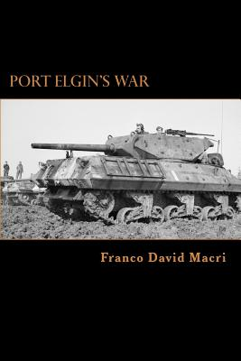 Port Elgin's War: A History of a Canadian Town and the 98th (Bruce) Anti-tank Battery during the Second World War Cover Image