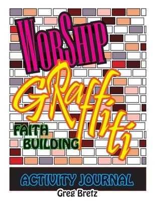 Worship Graffiti: Faith Building Activity Journal Cover Image