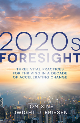 2020s Foresight: Three Vital Practices for Thriving in a Decade of Accelerating Change Cover Image