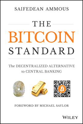 The Bitcoin Standard: The Decentralized Alternative to Central Banking Cover Image