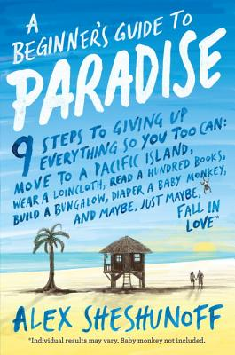 A Beginner's Guide to Paradise: 9 Steps to Giving Up Everything Cover Image