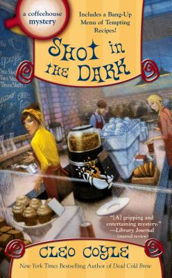 Shot in the Dark (A Coffeehouse Mystery) Cover Image