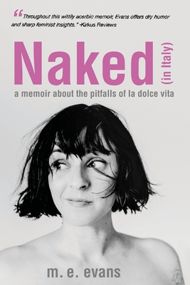 Naked (in Italy): A Memoir About the Pitfalls of La Dolce Vita Cover Image