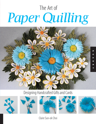 Art of Paper Quilling: Designing Handcrafted Gifts and Cards Cover Image