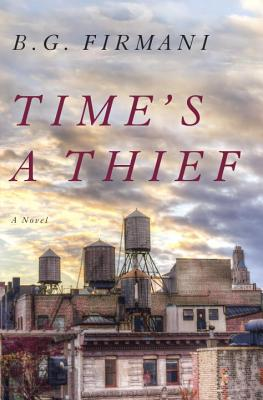 Time's a Thief: A Novel Cover Image
