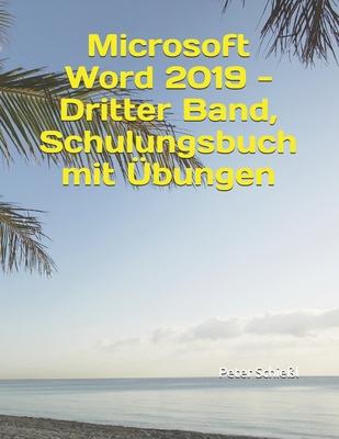 Microsoft Word 2019 - Dritter Band, Schulungsbuch mit Übungen: Für angehende Profis der Textverarbeitung Cover Image