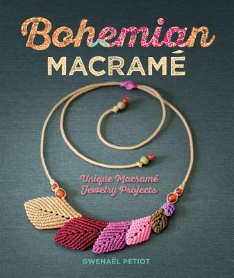 Bohemian Macramé: Unique Macramé Jewelry Projects Cover Image