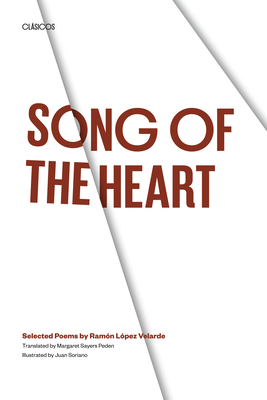Song of the Heart: Selected Poems by Ramón López Velarde (Texas Pan American Series) Cover Image