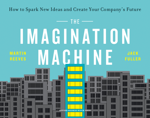 The Imagination Machine: How to Spark New Ideas and Create Your Company's Future Cover Image