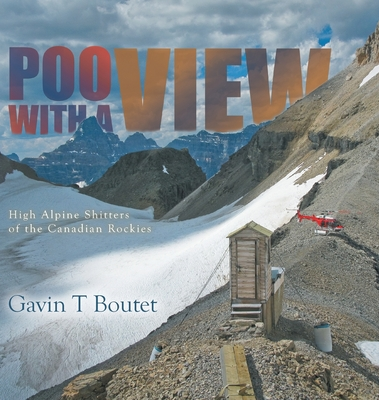 Poo With a View: High Alpine Shitters of the Canadian Rockies Cover Image