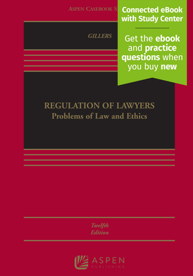 Regulation of Lawyers: Problems of Law and Ethics [Connected eBook with Study Center] (Aspen Casebook) Cover Image