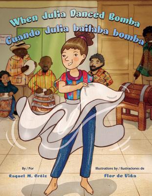 When Julia Danced Bomba/Cuando Julia Bailaba Bomba Cover Image