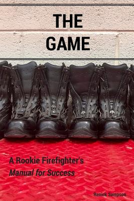 The Game: A Rookie Firefighter's Manual For Success Cover Image