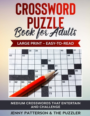 Crossword Puzzle Book for Adults - Large Print - Easy to Read: Medium Crosswords That Entertain and Challenge Cover Image