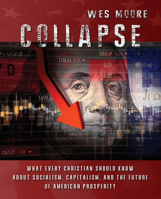 Collapse: What every Christian should know about socialism, capitalism, and the future of American prosperity Cover Image