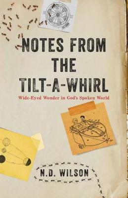 Notes from the Tilt-A-Whirl: Wide-Eyed Wonder in God's Spoken World Cover Image