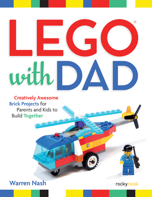 Lego(r) with Dad: Creatively Awesome Brick Projects for Parents and Kids to Build Together Cover Image