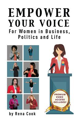 Empower your Voice: For Women in Business, Politics and Life Cover Image