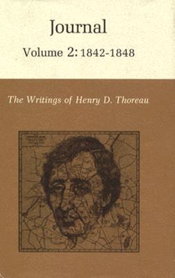 The Writings of Henry David Thoreau, Volume 2: Journal, Volume 2: 1842-1848. (His the Writings of Henry D. Thoreau #2) Cover Image