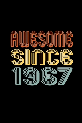 Awesome Since 1967: Birthday Gift for 53 Year Old Men and Women Cover Image