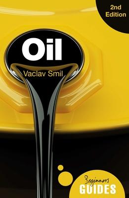 Oil: A Beginner's Guide (Beginner's Guides) Cover Image