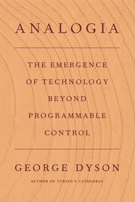 Analogia: The Emergence of Technology Beyond Programmable Control Cover Image