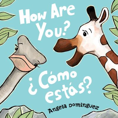 How Are You? Como Estas? by Anglea Dominguez