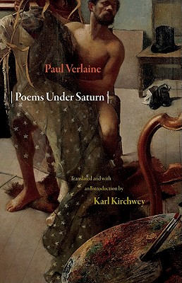Poems Under Saturn: Poèmes Saturniens (Lockert Library of Poetry in Translation #63) Cover Image