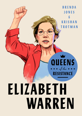 Queens of the Resistance: Elizabeth Warren: A Biography Cover Image