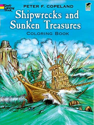 Shipwrecks and Sunken Treasures Coloring Book (Dover History Coloring Book) Cover Image