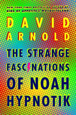 The Strange Fascinations of Noah Hypnotik Cover Image