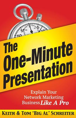 The One-Minute Presentation: Explain Your Network Marketing Business Like A Pro Cover Image