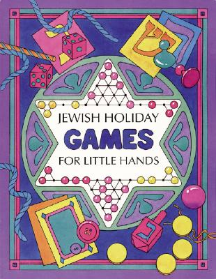 Jewish Holiday Games for Little HandsRuth Esrig Brinn, Sally Springer