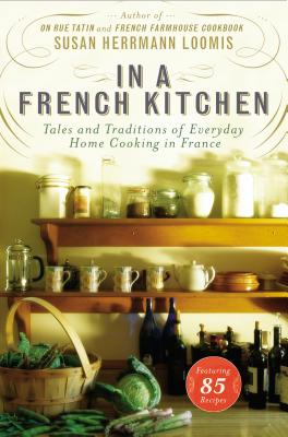 In a French Kitchen: Tales and Traditions of Everyday Home Cooking in France Cover Image