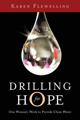 Drilling for Hope: One Woman's Work to Provide Clean Water Cover Image