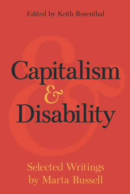 Capitalism and Disability: Selected Writings by Marta Russell Cover Image