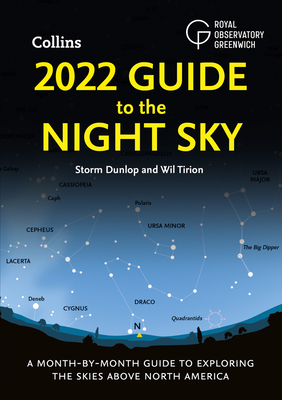 2022 Guide to the Night Sky: A Month-by-Month Guide to Exploring the Skies Above North America Cover Image
