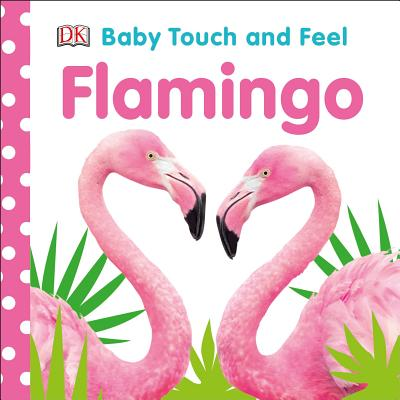 Baby Touch and Feel Flamingo Cover Image