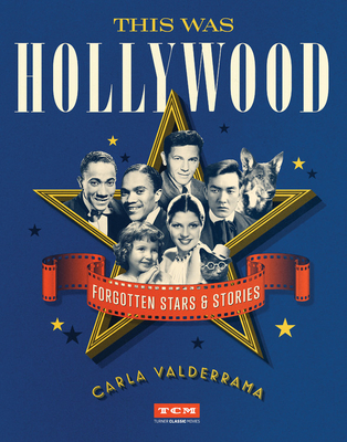 This Was Hollywood: Forgotten Stars and Stories (Turner Classic Movies) Cover Image