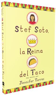Stef Soto, la reina del taco: Stef Soto, Taco Queen (Spanish edition) Cover Image