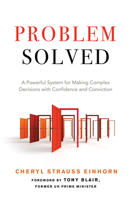 Problem Solved: A Powerful System for Making Complex Decisions with Confidence and Conviction Cover Image