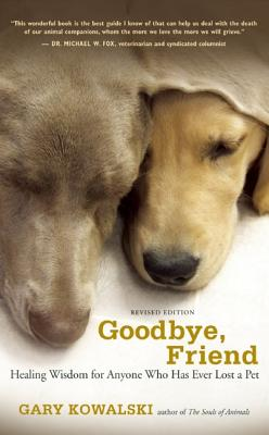 Goodbye, Friend: Healing Wisdom for Anyone Who Has Ever Lost a Pet Cover Image